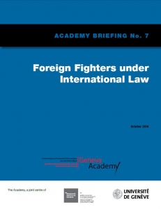 Cover of the Briefing No7: Foreign Fighters Under International Law